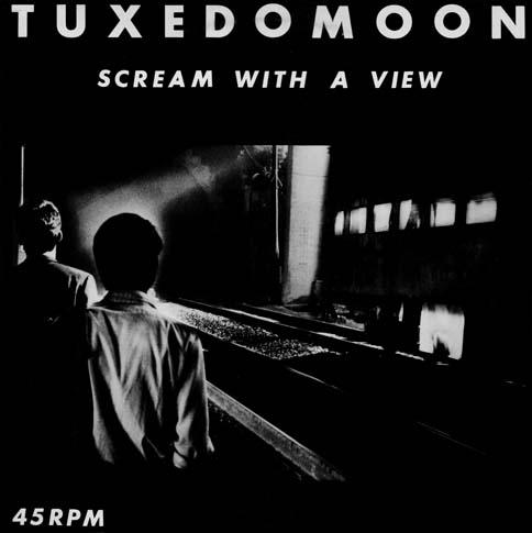 cosa stiamo ascoltando? - Pagina 12 Tuxedomoon_-_Scream_with_a_view_front_sm